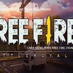 Inilah Jawaban Kenapa Free Fire Tidak Bisa Dibuka