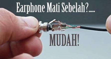 cara memperbaiki earphone mati sebelah