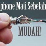 Cara Memperbaiki Earphone yang Rusak Sebelah