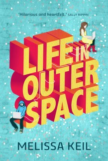 Life in Outer Space by Melissa Keil. Published by Hardie Grant Egmont in February 2013.