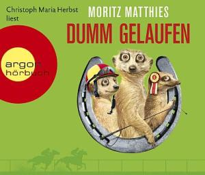 "Cover ""Moritz Matthies - Dumm gelaufen"", Hörbuch"