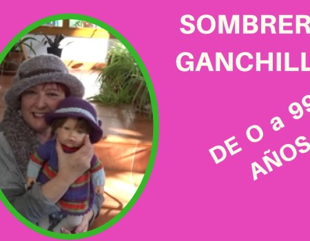SOMBRERO A GANCHILLO DE 0 A 99 AÑOS
