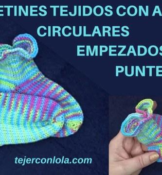 CALCETINES TEJIDOS CON AGUJAS CIRCULARES EMPEZADOS POR LA PUNTERA