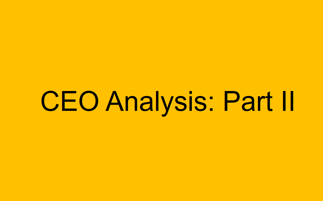 A CEO Analysis: Part II