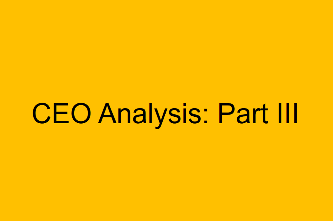A CEO Analysis: Part III