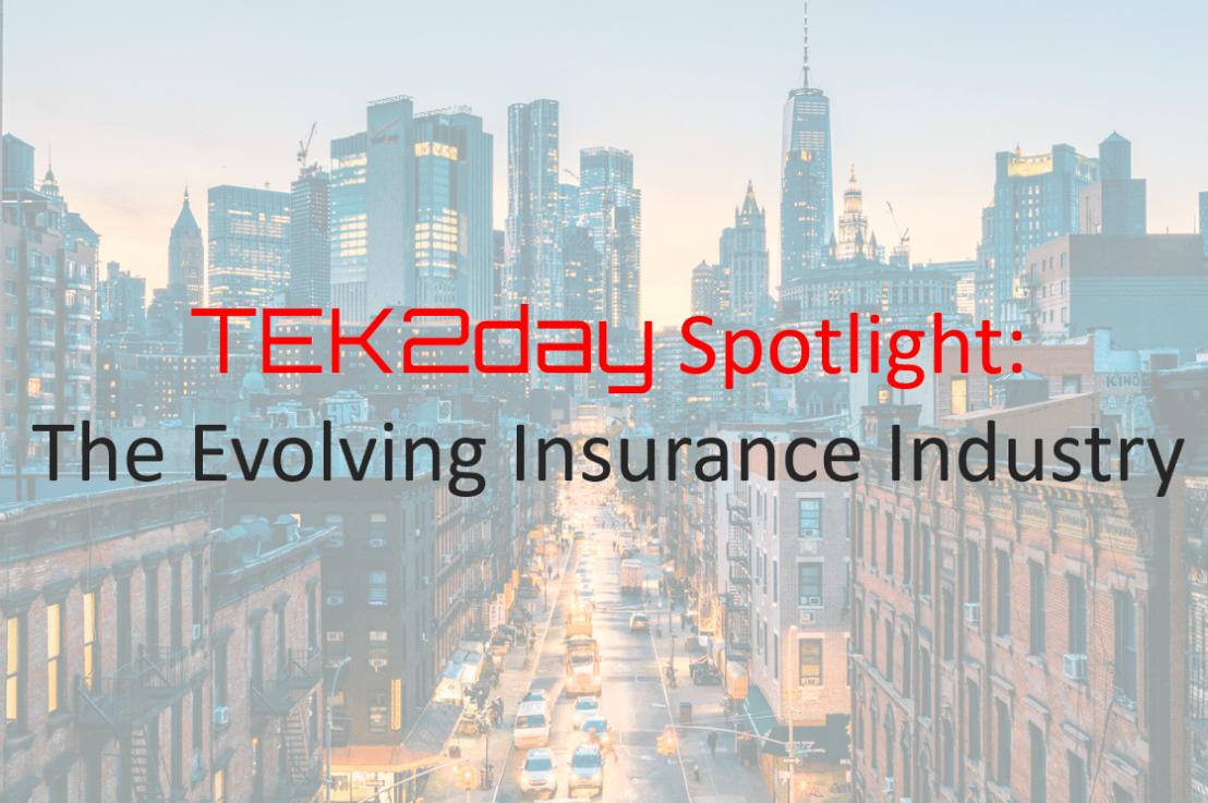 TEK2day Spotlight: The Evolving Insurance Industry