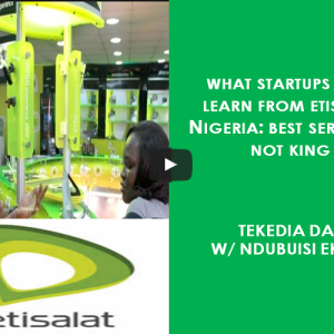What Startups Can Learn From Etisalat Nigeria Problems: Best Service Is Not King And Never Enough