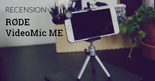röde videomic me mikrofon recension mobil inspelning