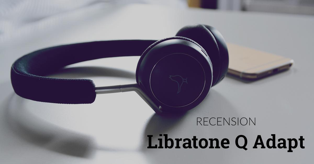 Recension  Libratone Q Adapt On Ear bluetooth-hörlurar - Teknifik 856df33002e12