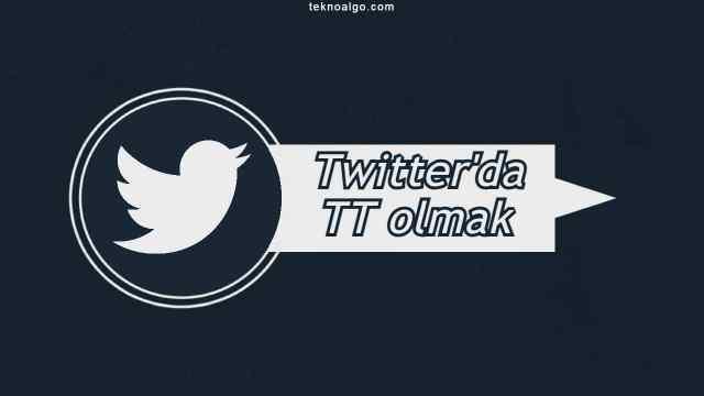 Twitter'da trend topic nasıl olunur ? Twitter'da TT olmak