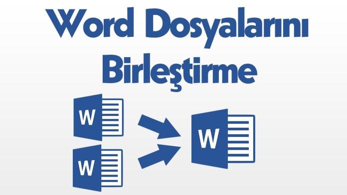 Word Dosyası Birleştirme