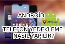 Photo of Android Telefon Yedekleme Nasıl Yapılır?