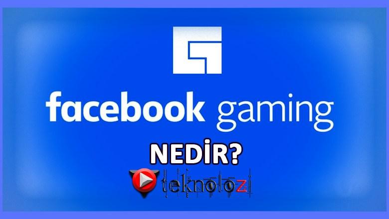 Facebook Gaming Uygulaması Nedir?