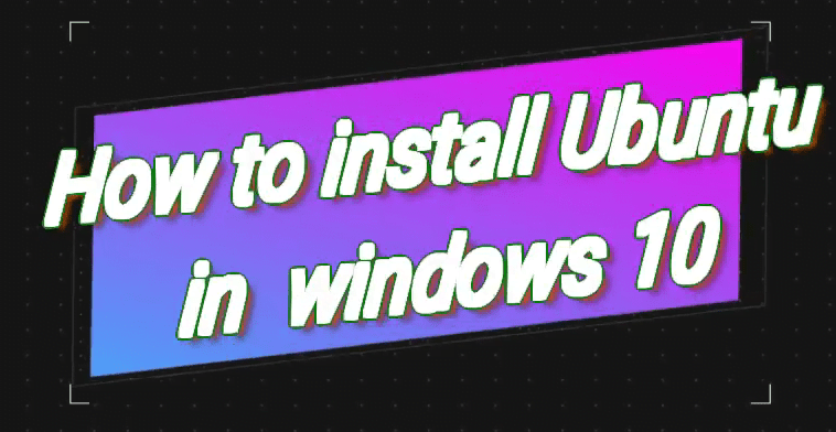 Install Ubuntu in Windows 10
