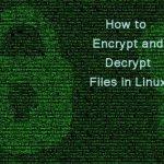 How to Encrypt Decrypt Files in Linux Tekraze