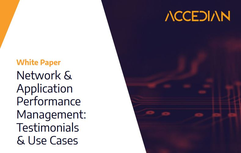 Network & application performance management: Testimonials & use cases