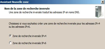 IPv4 et IPv6 choisir le nom de la zone de recherche inversée.
