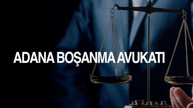 adana bosanma avukati