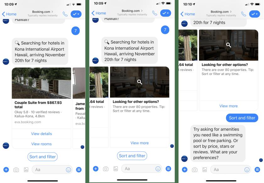 Бот Booking.com: слишком много отелей соответствуют запросу пользователя; бот отображает некоторые результаты в карусели (слева) и сообщает пользователю, что в последнем элементе карусели (в середине) более 80 результатов. Хотя сортировка и фильтрация доступны (справа), маловероятно, что количество отелей будет сужено настолько, чтобы пользователь мог выбрать правильный с помощью карусели (именно так боты Facebook Messenger отображают списки результатов).