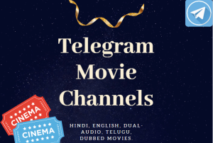 Best 25+ Telegram Movie Channels [Hindi, English, Dual-Audio, Telugu, Dubbed Movies]