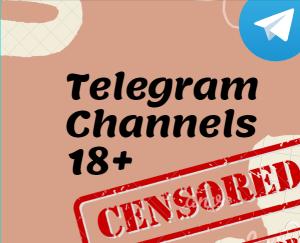Adult Telegram Channels [Telegram 18+ Hot Channels]