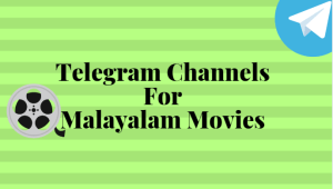 Telegram Malayalam Movie Channel   Best For Molly-wood Fans [2021]