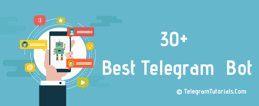 Top 30+ Best Telegram Bots List Of 2019 You Should Try