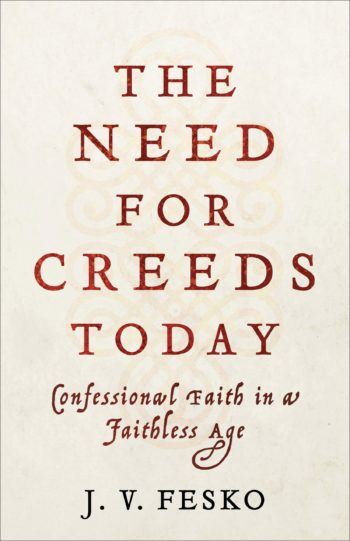 The Need for Creeds Today book cover
