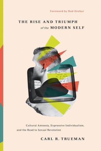 The Rise and Triumph of the Modern Self book cover