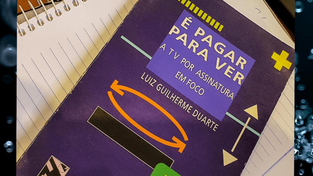Capa do Livro - É pagar para Ver - de Luiz Guilherme Duarte