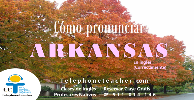 Cómo debemos pronunciar Arkansas