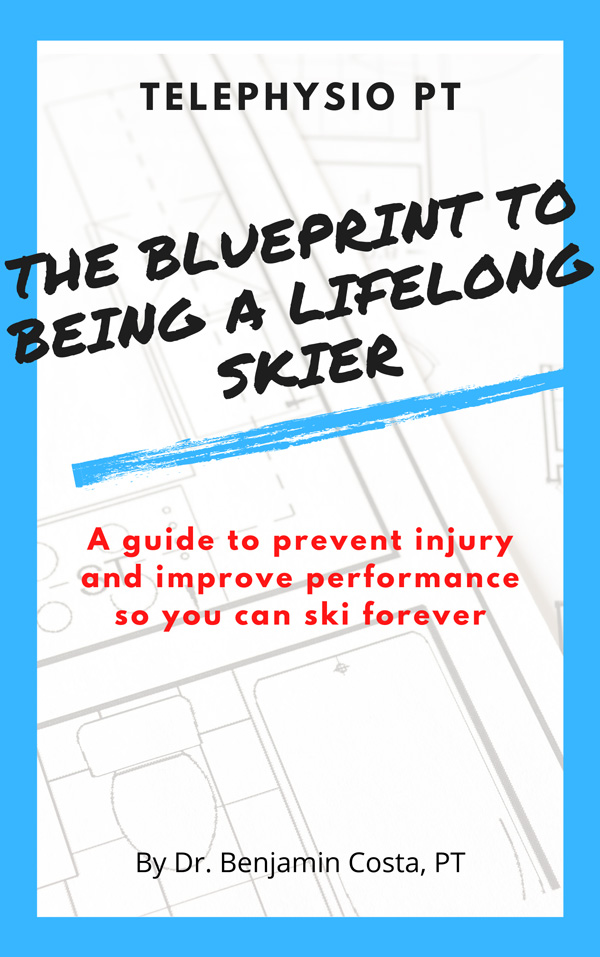 The Blueprint To Being A Lifelong Skier by Dr. Benjamin Costa, PT E-Book-Cover