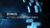 Bonus actuellement sur Cine+
