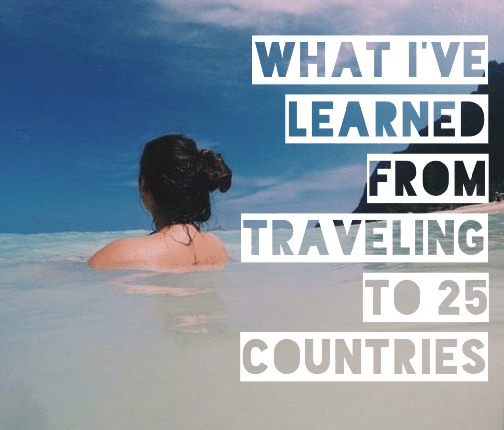 What I've Learned From Traveling to 25 Countries - title