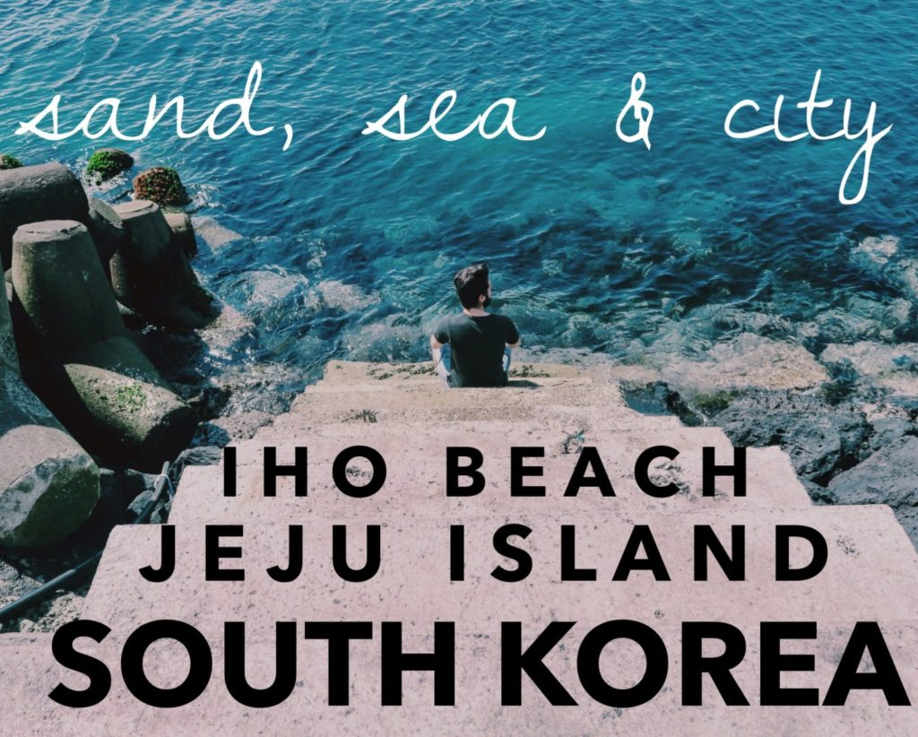 Sand, Sea, & City: Iho Beach on Jeju Island