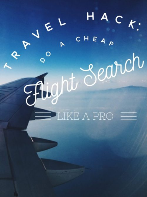 Travel Hack: Do a Cheap Flight Search Like a Pro - title