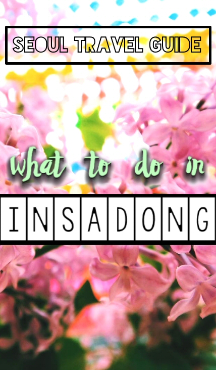 Our Seoul travel guide for what to do in Insadong, a lively South Korea neighborhood that offers a perfect blend of modern and traditional Korean culture!