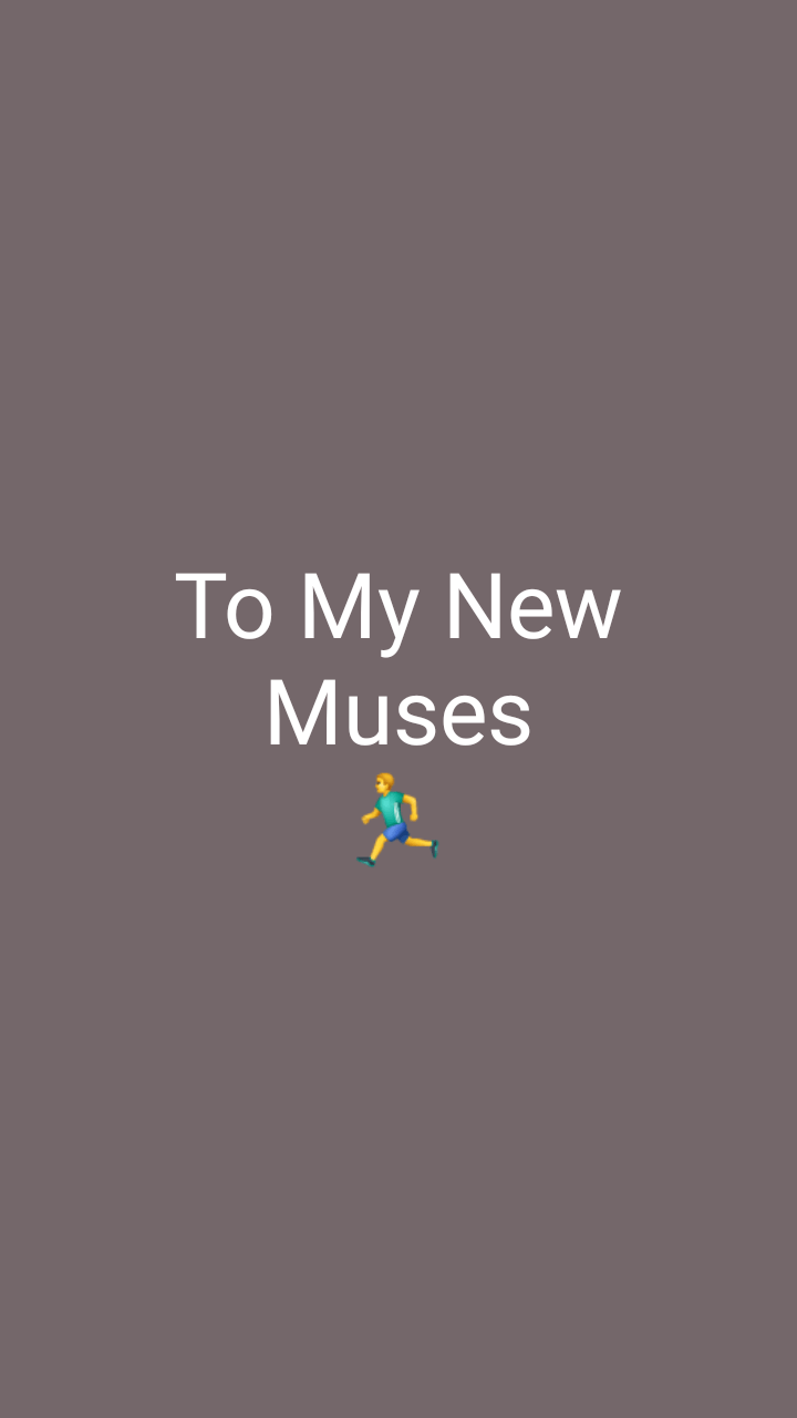TO MY NEW MUSES