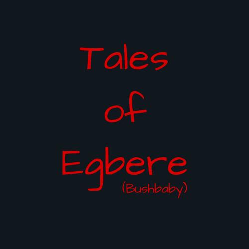 Stranger things - Tales of Egbere p