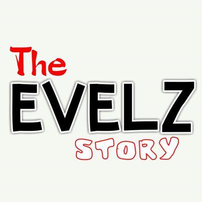 The Evelz Story