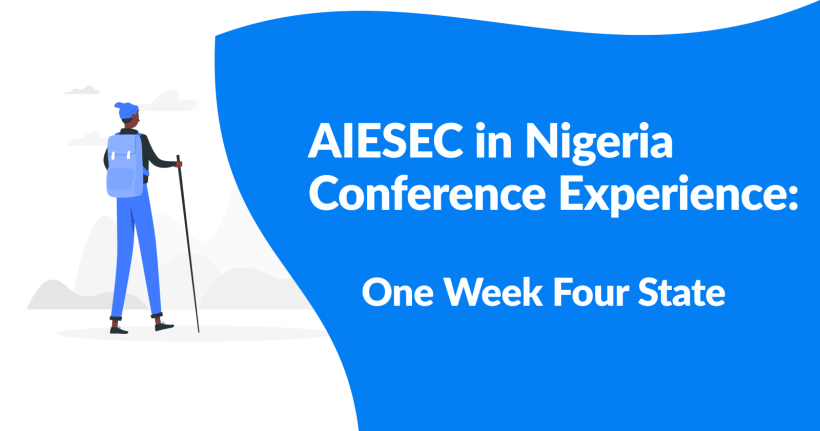 AIESEC in Nigeria Conference Experience: One Week Four States - Part 1