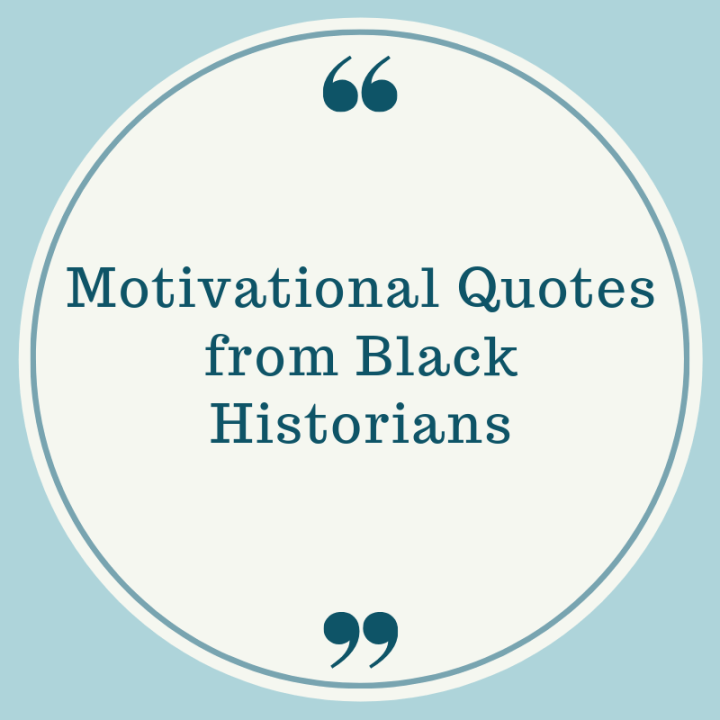 Motivations Quotes from Black Historians