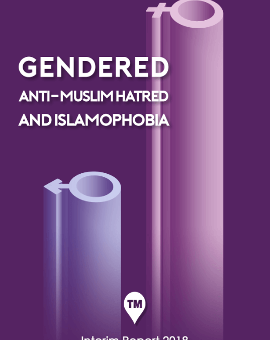 Gendered anti-Muslim Hatred and Islamophobia – Tell MAMA Interim Report 2018