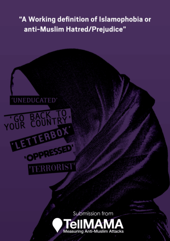 Tell MAMA Submission – A Working Definition of Islamophobia and anti-Muslim Hatred/Prejudice