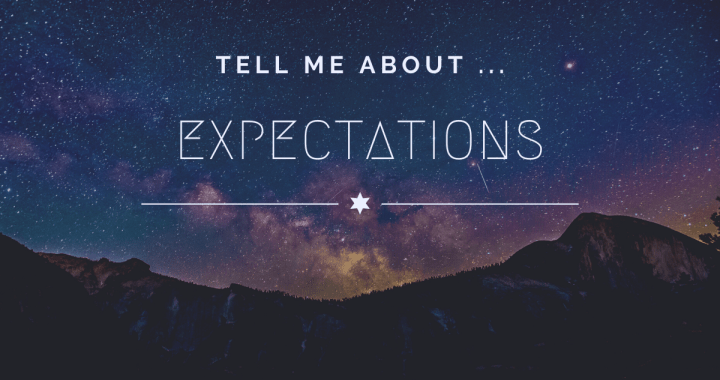 Tell Me About Expectations