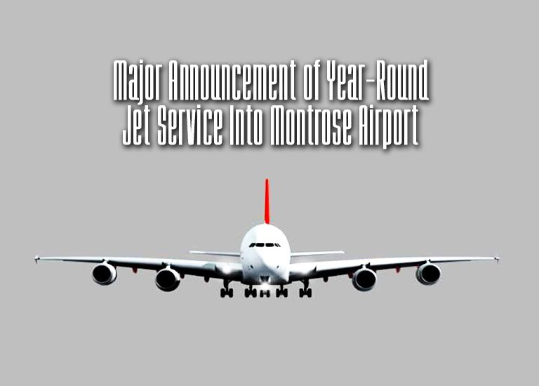Major Announcement of Year-Round Jet Service Into Montrose Airport