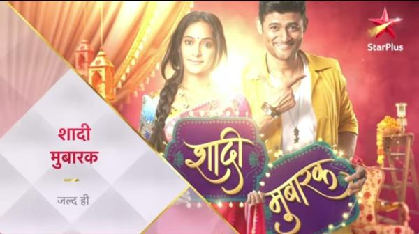 Shadi Mubarak on Star Plus – Cast, Story, Wiki, Images, Promo, Timings