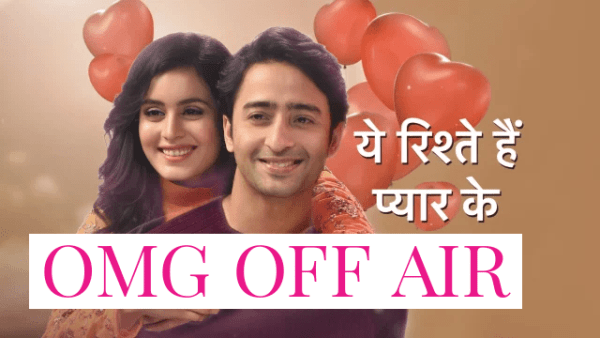 Yeh Rishtey Hain Pyaar Ke fans trend #GiveYRHPKExtension as off-air reports surface