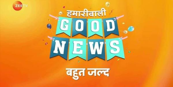 Hamari Wali Good News On Zee TV Cast, Story, Images, Wiki, Promo, Timings