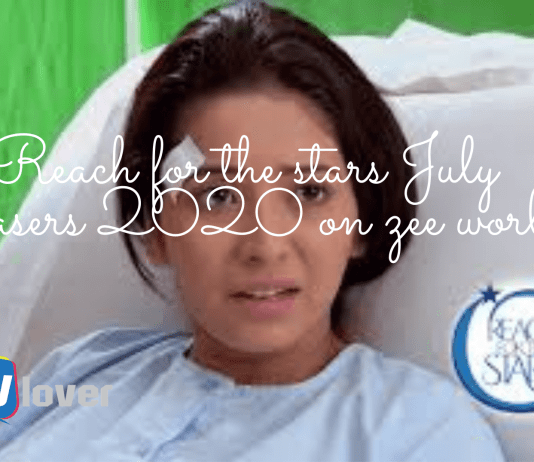 Reach for the stars July Teasers 2020 on zee world
